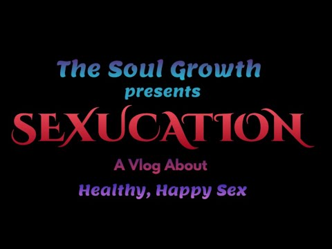 Sexucation - EP7 - Sex Talk is Important from YouTube · Duration:  8 minutes 23 seconds