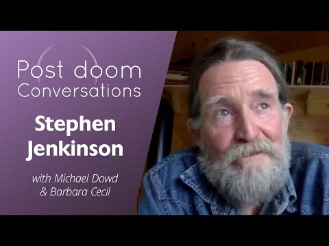 Stephen Jenkinson: Post-doom with Michael Dowd and Barbara Cecil