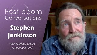 Stephen Jenkinson Post-Doom with Michael Dowd and Barbara Cecil