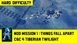 C&C 4 Tiberian Twilight - Nod Mission 1 - Things Fall Apart [Hard] 1080p