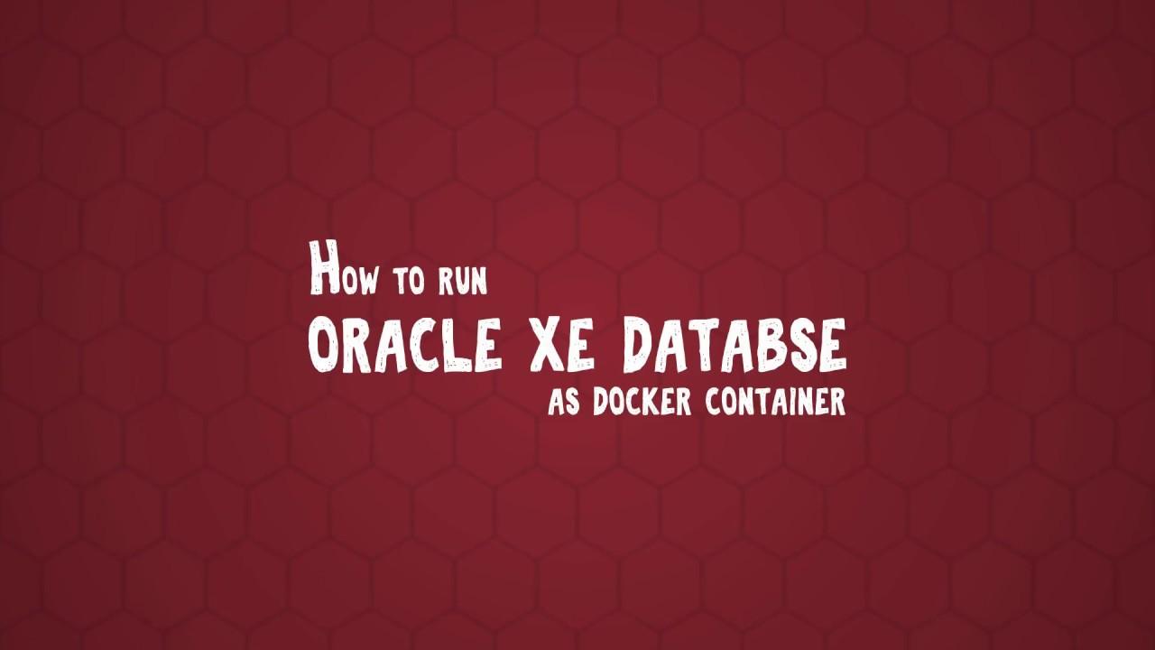 Oracle Adf & Docker – How to run Oracle XE Database in Docker