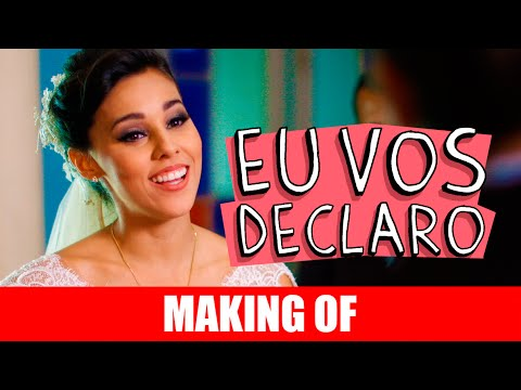 Eu vos declaro – Making Of
