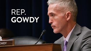 Rep. Gowdy Q&A - Oversight of the State Department
