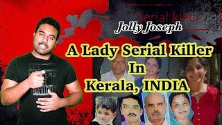 A Lady Serial Killer In Kerala, INDIA