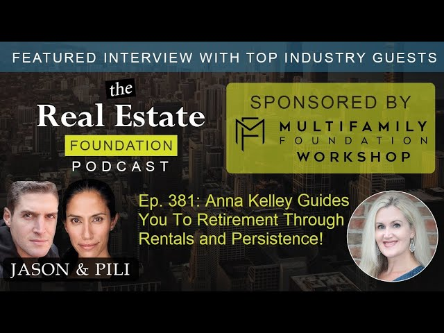 Ep. 381: Anna Kelley Guides You To Retirement Through Rentals and Persistence!