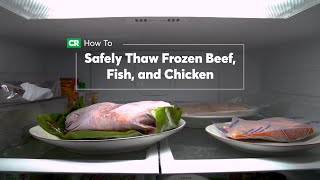 How To Safely Tнaw Frozen Beef, Fish, and Chicken | Consumer Reports