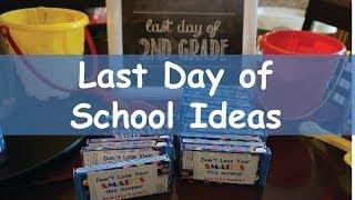 Last Day of School Ideas