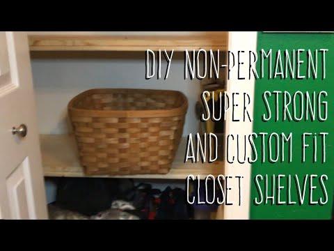DIY Non-Permanent  Super Strong  And Custom Fit  Closet Shelves