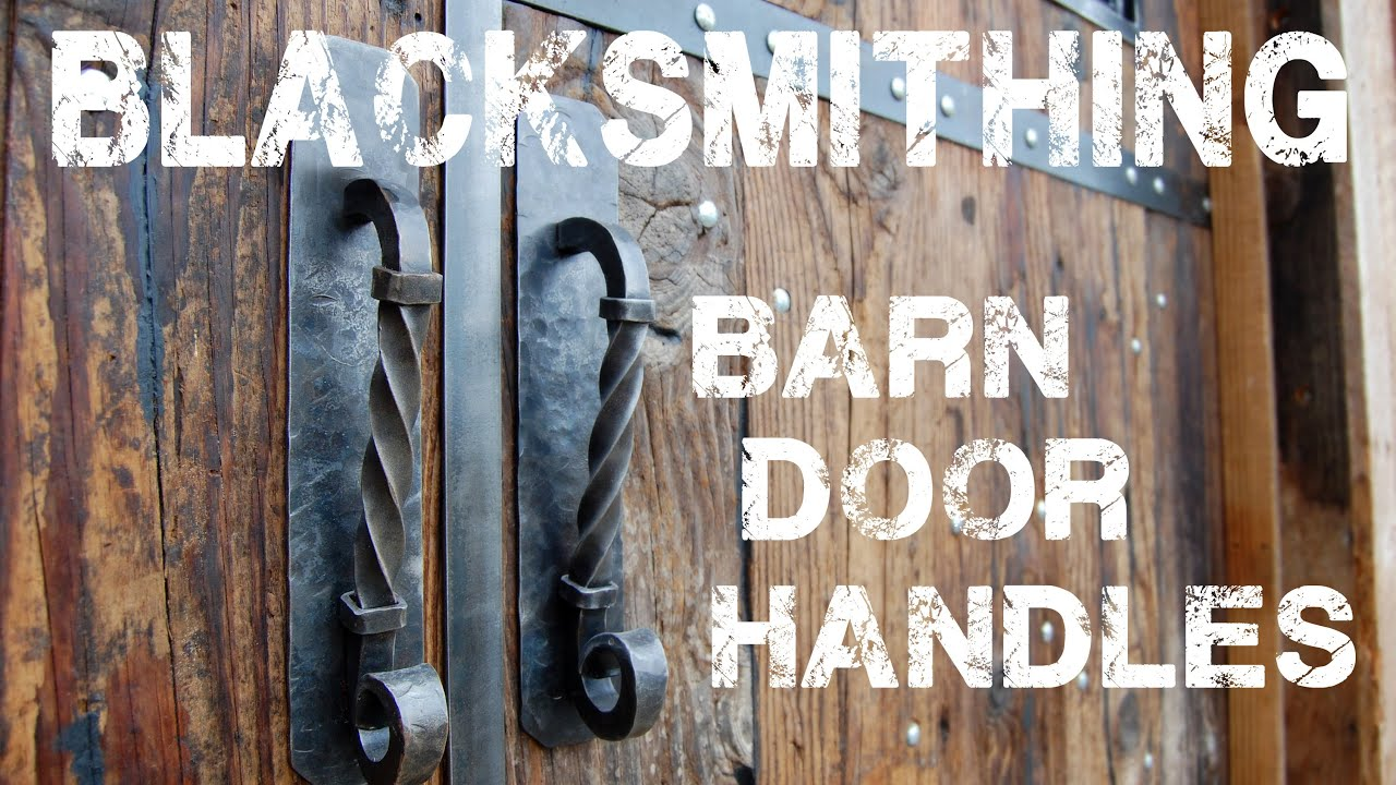 Blacksmithing Barn Door Handles Youtube