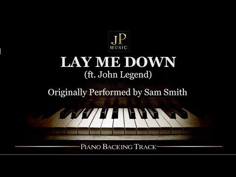 Lay Me Down (ft. John Legend) by Sam Smith - Piano Accompaniment