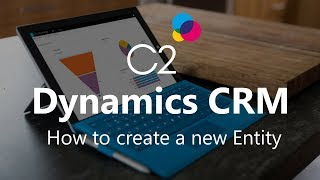 Creating a New Entity in Microsoft Dynamics CRM 2015