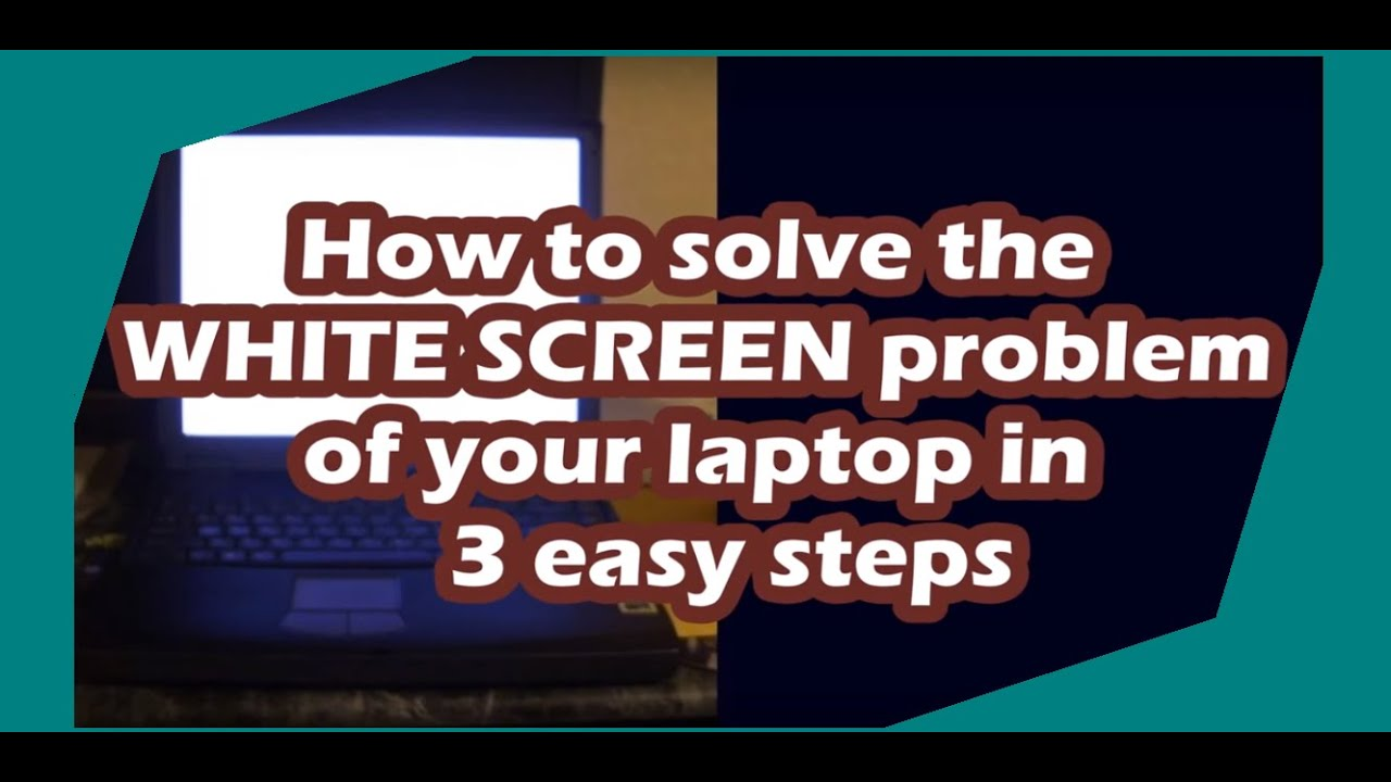 How to fix the WHITE SCREEN problem of your laptop in 3 easy steps  Sony,  Acer, Dell