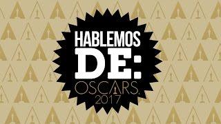 Hablemos De: ¿Qué diablos premian los Oscar? | OSCARS 2017 | LA ZONA CERO |
