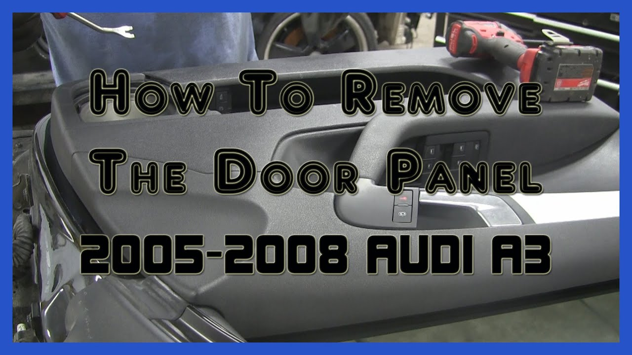 Audi A3 8p Door Wiring Diagram Trusted How To Remove The Panel 2005 2008 Youtube Suzuki X90