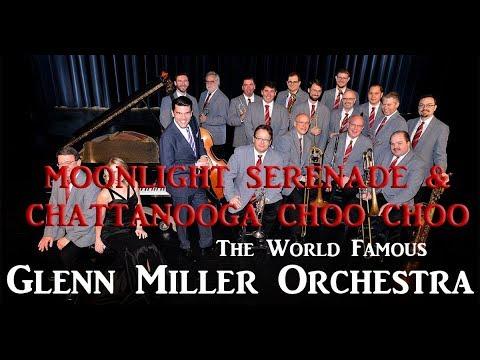 Glenn Miller Orchestra - Moonlight Serenade & Chattanooga Choo Choo