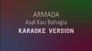 Armada - Asal Kau Bahagia  [ Karaoke ] Lirik Tanpa Vokal