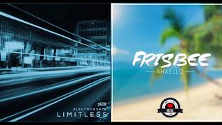 Elektronomia - Limitless/Ahxello - Frisbee Mashup