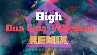 Whethan, Dua Lipa - High (Y & T Remix) [Fifty Shades Freed]