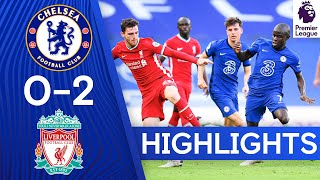 Chelsea 0-2 Liverpool | Premier League Highlights