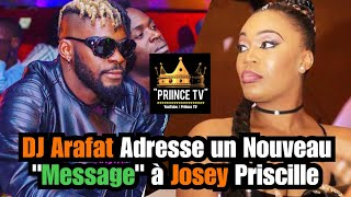 DJ ARAFAT adresse un message à JOSEY | PRIINCE TV