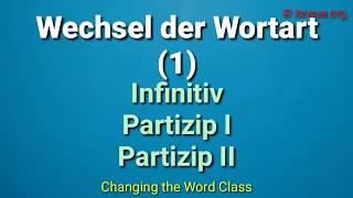 Wechsel der Wortarten - Partizip 1, 2 Deutsch lernen - Learn German - B1, B2, C1