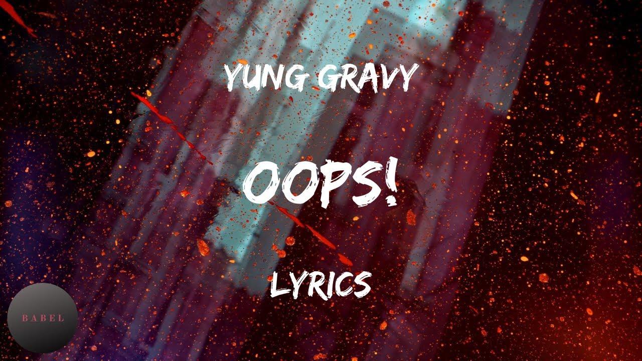Yung Gravy   oops Lyrics   BABEL