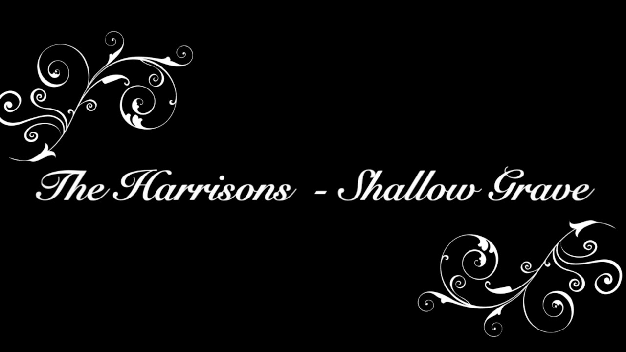 The Harrisons - Shallow Grave Official Lyric Video