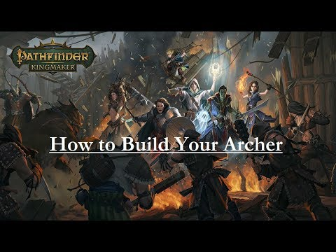 Pathfinder: Kingmaker-- How to Make Your Archer