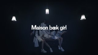 Maison book girl - cloudy irony