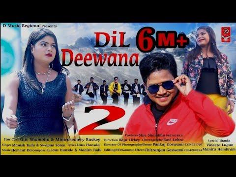💖Dil Dil Dil Deewana💖|| SANTHALI HIT SONG 2019||SHIV SHAMBHU & MINIROSEMERY BASKEY||MANISH TUDU