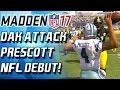 DAK ATTACK PRESCOTT NFL DEBUT! HES ON FIRE! BEST QB! - Madden 17 Ultimate Team