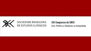 XXI Congresso da Sociedade Brasileira de Estudos Clássicos (08-12-2017)