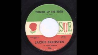 JACKIE BRENSTON - TROUBLE UP THE ROAD - SUE