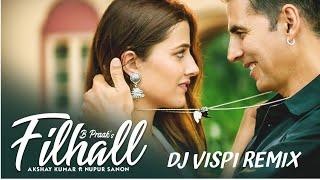 Filhaal 2 Mohabbat (Remix)   DJ Vispi   Akshay Kumar Ft. Nupur Sanon   Ammy Virk   BPraak   Jaani