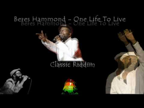 Beres Hammond - One Life To Live (Classic Riddim 2010)