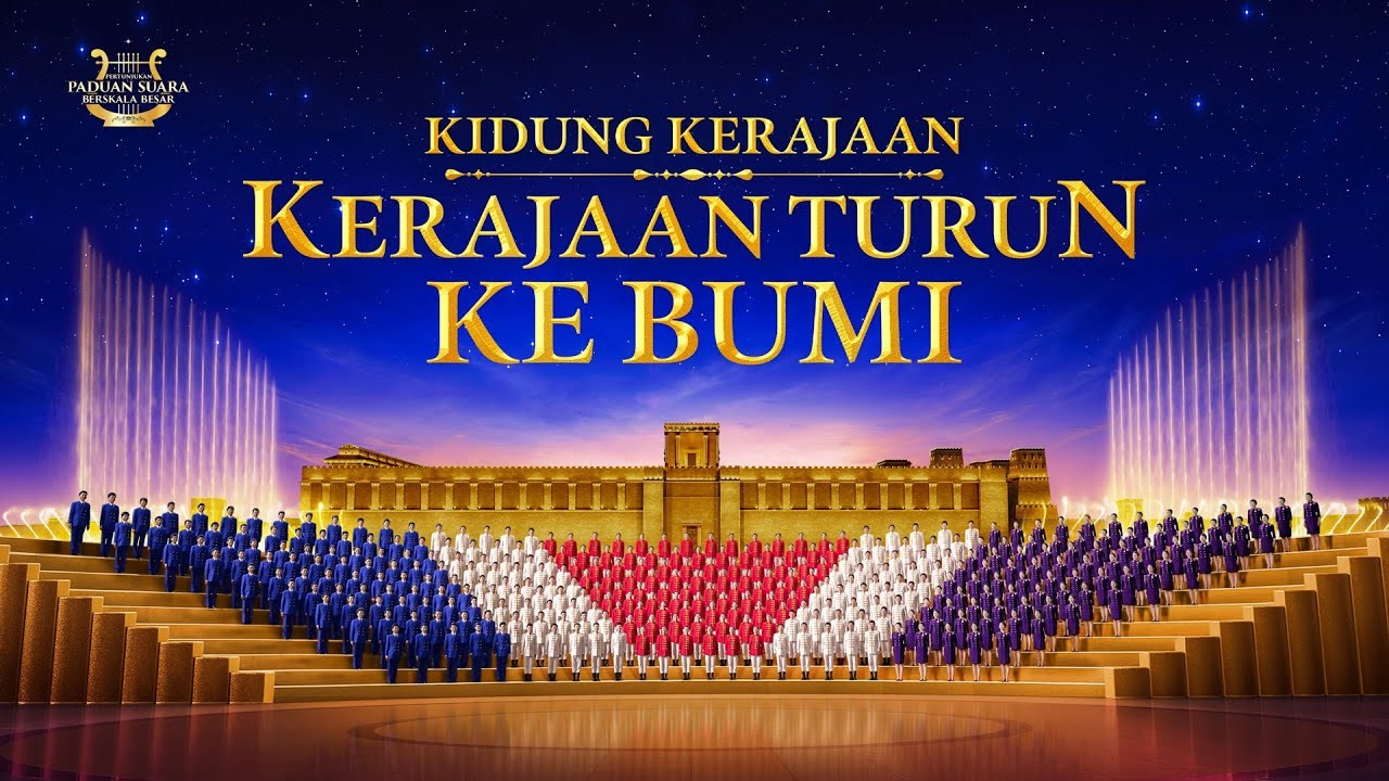 """Lagu Pujian Penyembahan Kristen """"Kidung Kerajaan: Kerajaan Turun ke Bumi""""Paduan Suara Berskala Besar"""