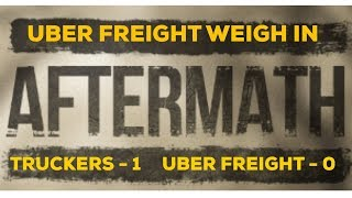 Uber Freight Weigh In Event  Live Feed - THE AFTERMATH ( analytics)
