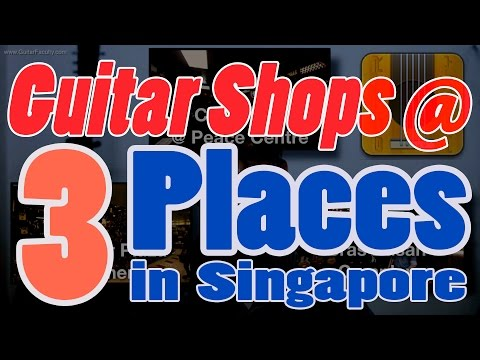 Three Places on Where to buy Guitars in Singapore - Guitar Faculty