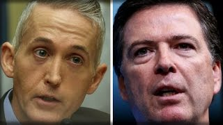 BOOM! JAMES COMEY IS FREAKING OUT AFTER THE PROMISE TREY GOWDY JUST MADE TO TRUMP