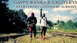 Gappy Ranks Exco Levi Everything S Gonna Be Alright Official Video 2014