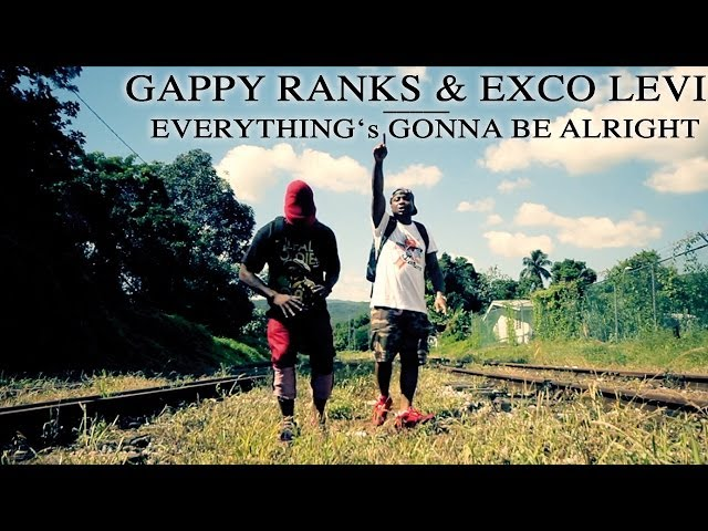 Gappy Ranks & Exco Levi - Everything's Gonna Be Alright [Official Video 2014]