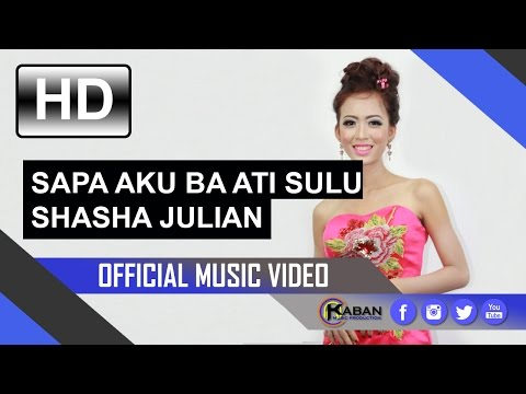 Shasha Julian | Sapa Aku Ba Ati Sulu (Official Music Video)