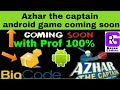 Azhar the Captain 2018 is coming for the game with Android Proof