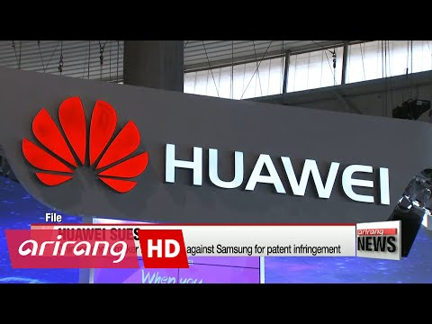 Huawei files patent suit against Samsung