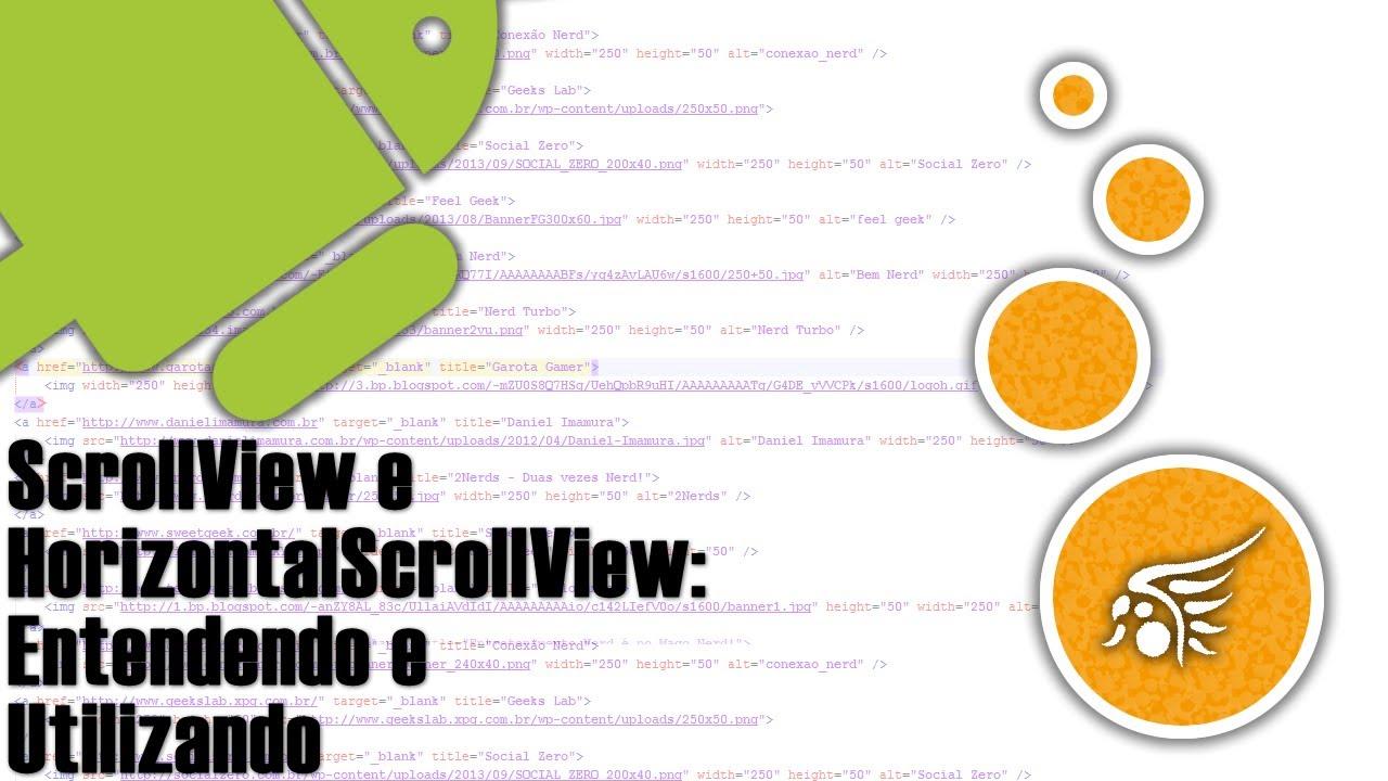 ScrollView e HorizontalScrollView no Android, Entendendo e