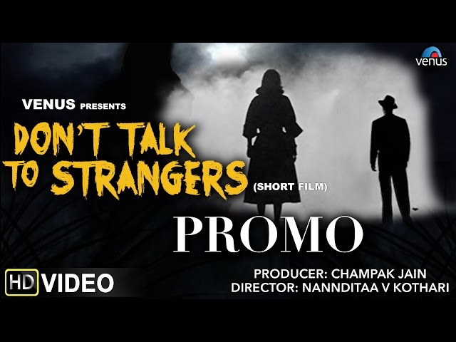 Official HD Promo : Dont Talk To Strangers | Short Film |