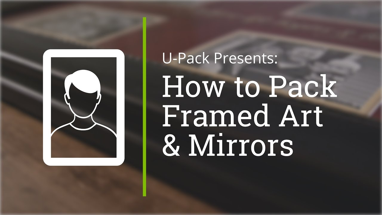 How to Pack Framed Art and Mirrors - YouTube