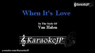 When It's Love (Karaoke) - Van Halen
