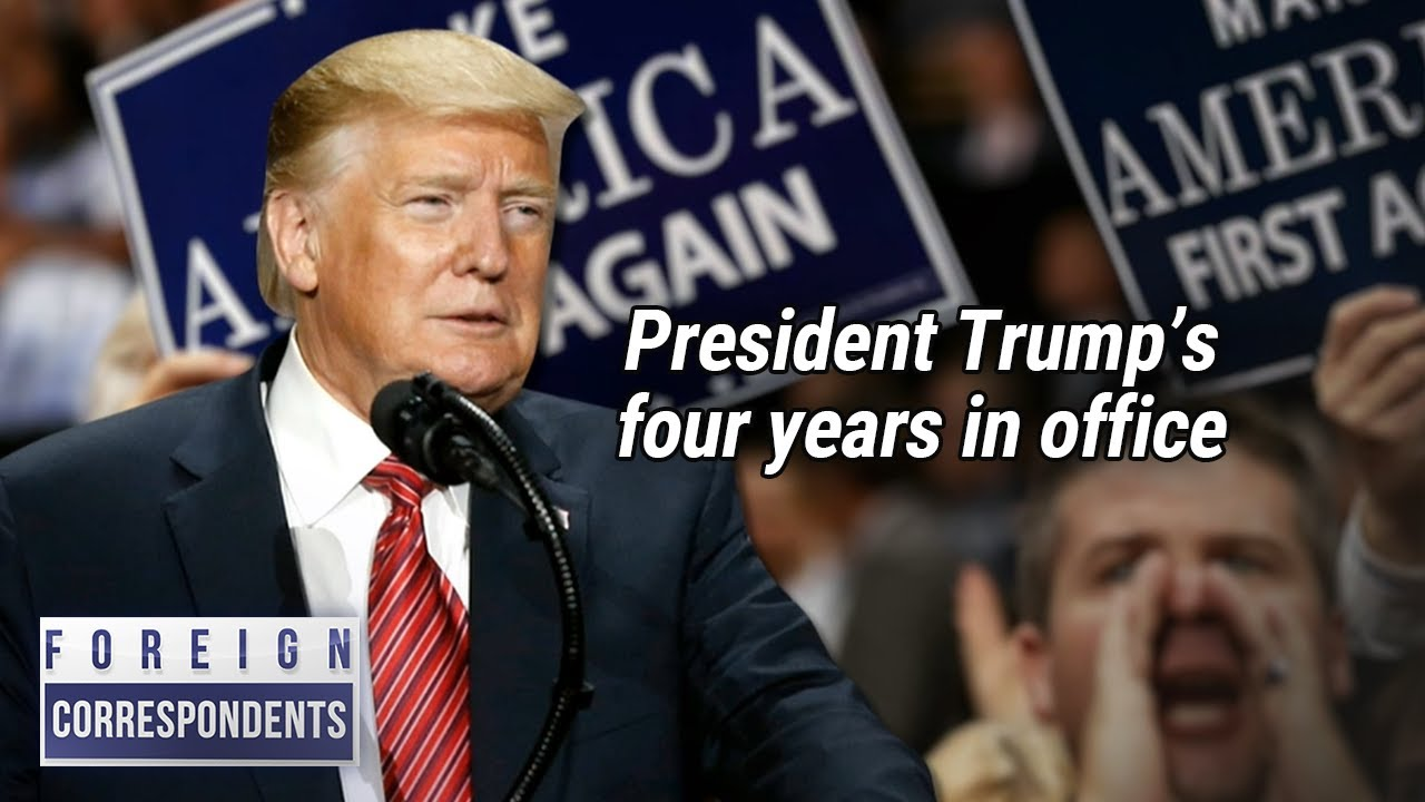 [Foreign Correspondents] President Trump's four years in office