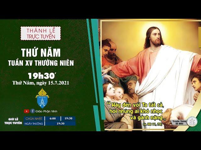 🔴Trực Tuyến Thánh Lễ Ngày 15/07/2021: Thứ Năm XV THƯỜNG NIÊN |19h30'| Giáo Phận Vinh